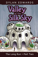 Valley of the Silk Sky: The Long Run part 2